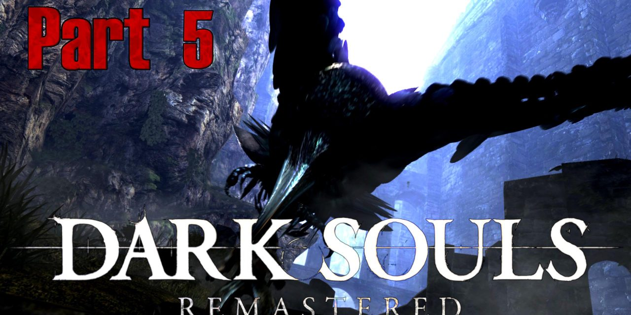 Dark Souls: Remastered – Part 5: Bell Gargoyles + Darkroot Garden